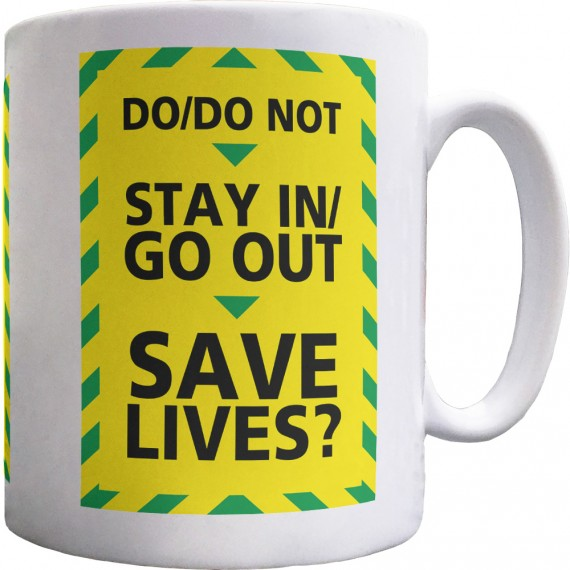 Do/Do Not Stay In/Go Out Ceramic Mug