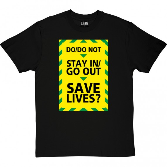 Do/Do Not Stay In/Go Out T-Shirt