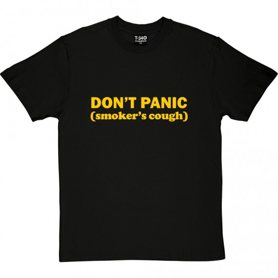 Don't Panic: Smoker's Cough T-Shirt
