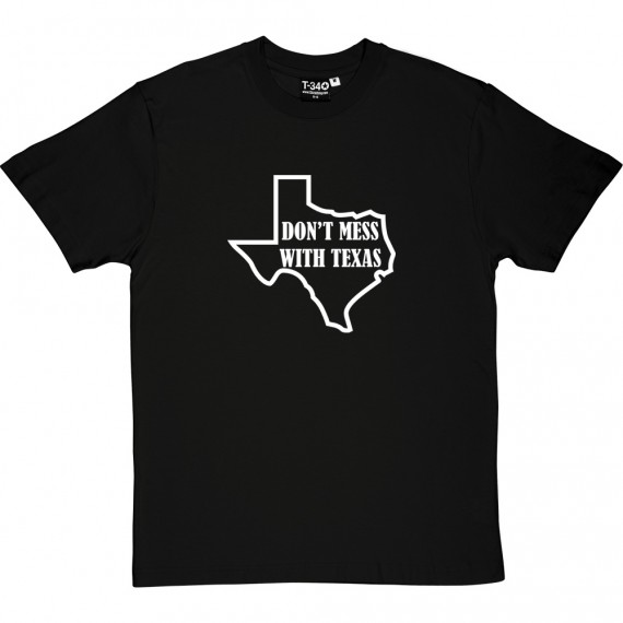 Don't Mess With Texas T-Shirt