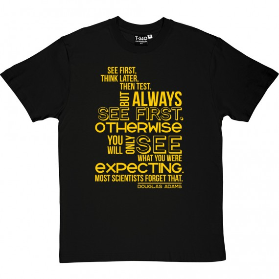 "Douglas Adams ""See First"" Quote T-Shirt"