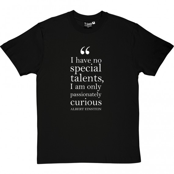 "Albert Einstein ""Passionately Curious"" Quote T-Shirt"