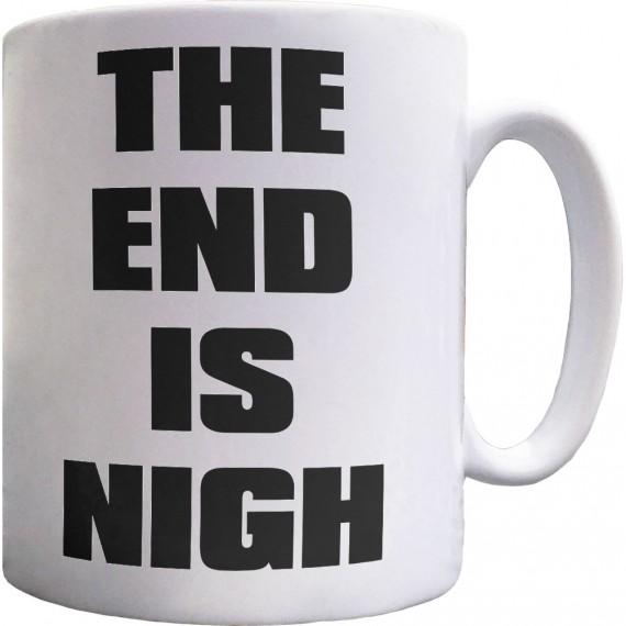 The End is Nigh Ceramic Mug