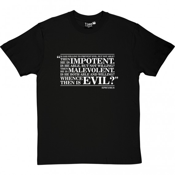 "Epicurus ""Whence Is Evil"" Quote T-Shirt"