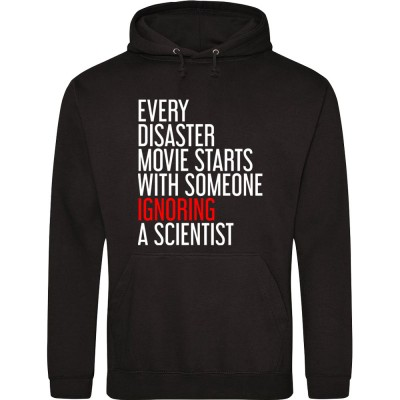 Every Disaster Movie Starts With Someone Ignoring A Scientist