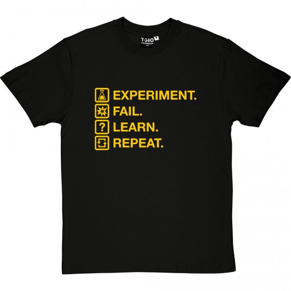 Experiment. Fail. Learn. Repeat. T-Shirt