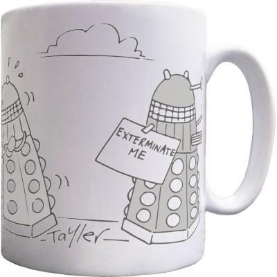 Exterminate Me Mug