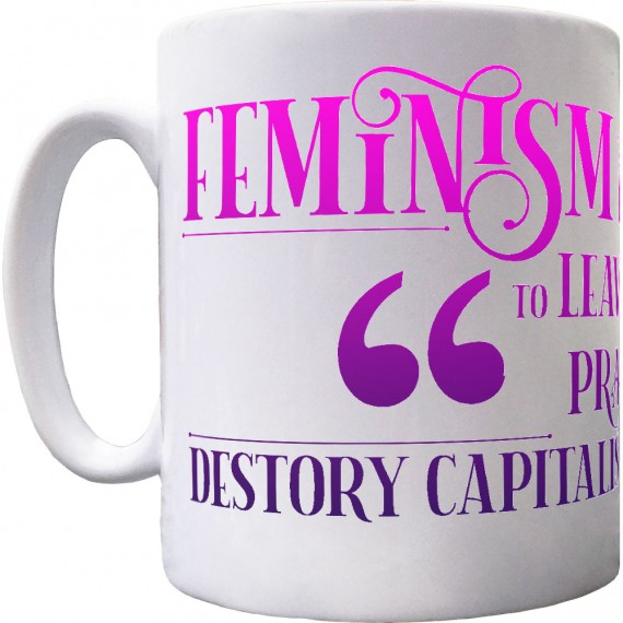 Feminism Encourages Women Ceramic Mug