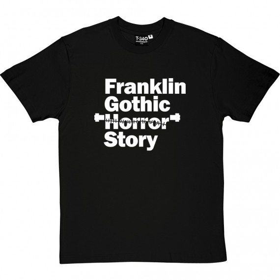 Franklin Gothic Horror Story T-Shirt