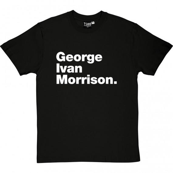 George Ivan Morrison T-Shirt