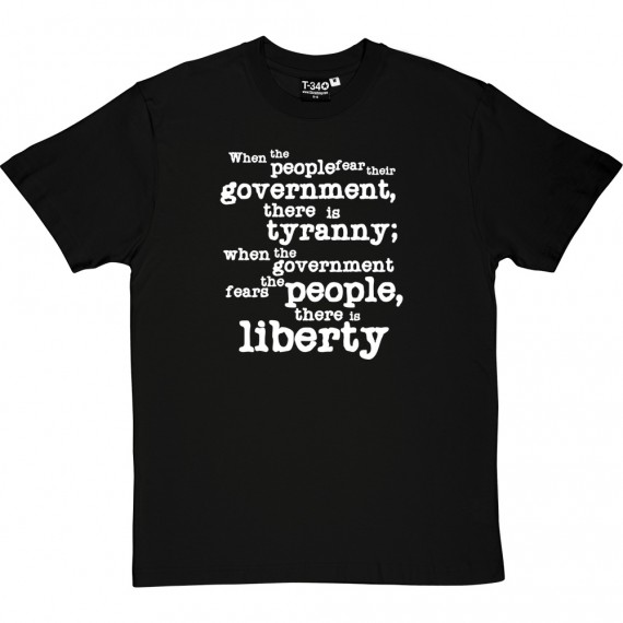 When The Government Fears The People T-Shirt