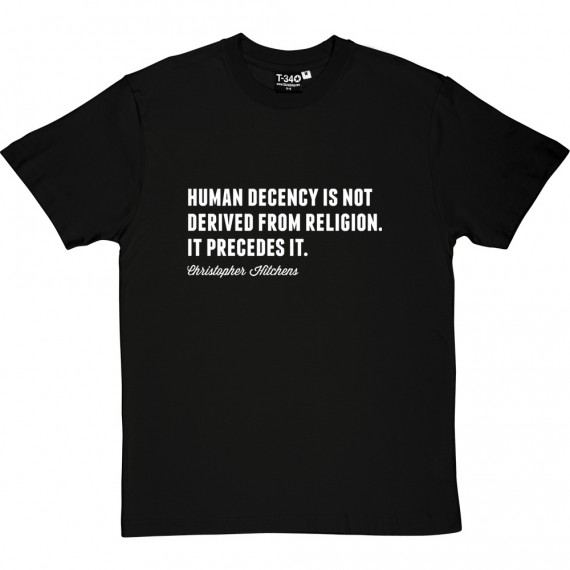 "Christopher Hitchens ""Human Decency"" Quote T-Shirt"