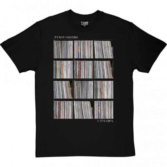 It's Not Hoarding If It's Vinyl T-Shirt
