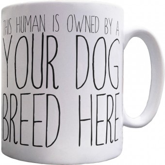 This Human is Owned By A... Ceramic Mug
