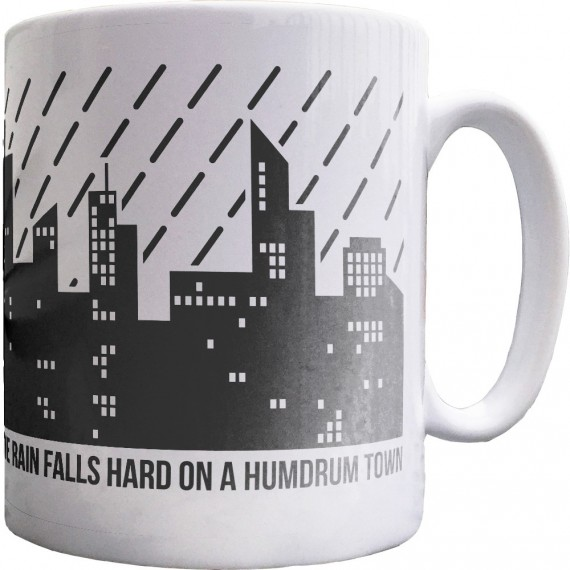 ...On A Humdrum Town Ceramic Mug