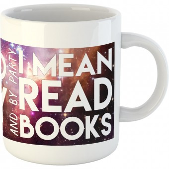 I Like To Party (and by party I mean read books) Galaxy Ceramic Mug