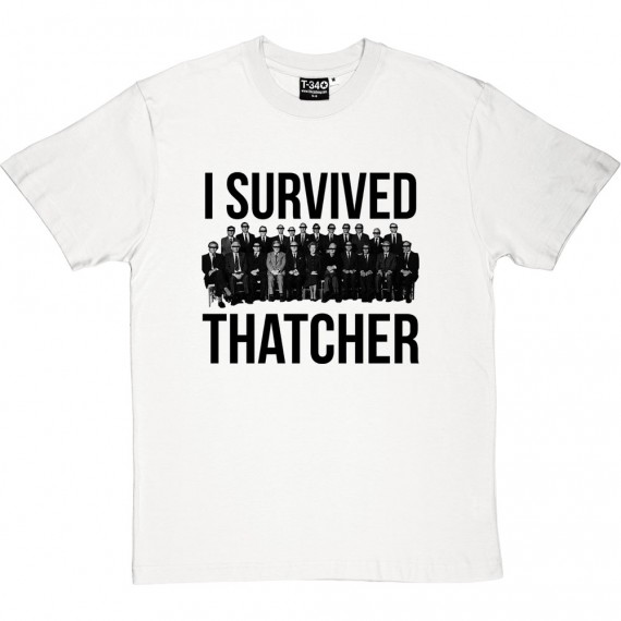 I Survived Thatcher T-Shirt