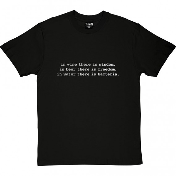 In Wine There Is Wisdom... T-Shirt