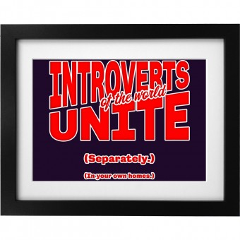 Introverts of the World Unite Art Print