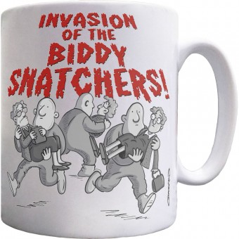 Invasion Of The Biddy-Snatchers Ceramic Mug