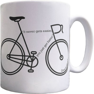 It Never Gets Easier... You Just Get Faster Ceramic Mug