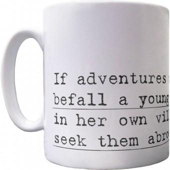 """Jane Austen """"Adventures"""" Quote Ceramic Mug"""