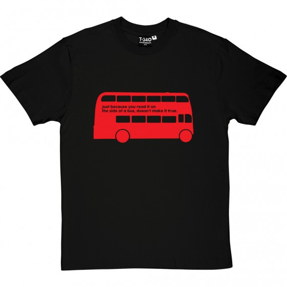 Just Because You Read It On A Bus T-Shirt