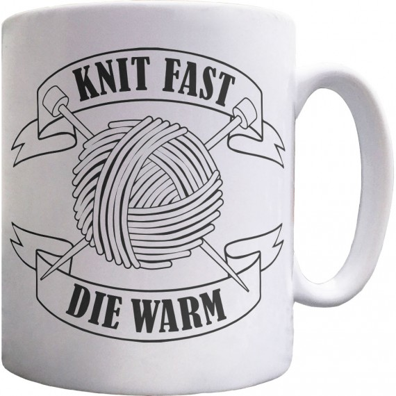 Knit Fast; Die Warm Ceramic Mug