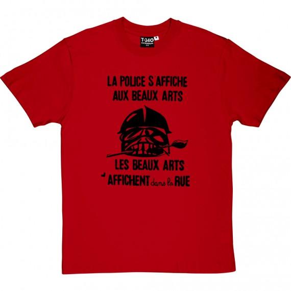 La Police S'Affiche Aux Beaux Arts... T-Shirt