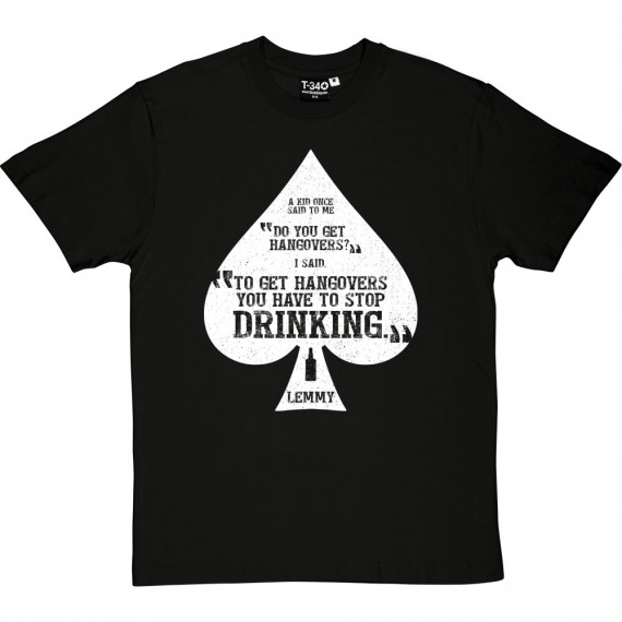 "Lemmy ""Hangovers"" Quote T-Shirt"