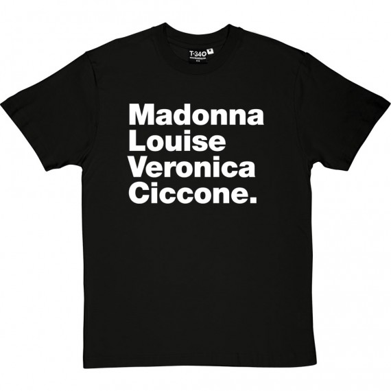 Madonna Louise Veronica Ciccone T-Shirt
