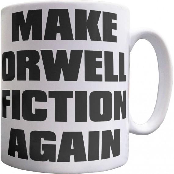 Make Orwell Fiction Again Ceramic Mug