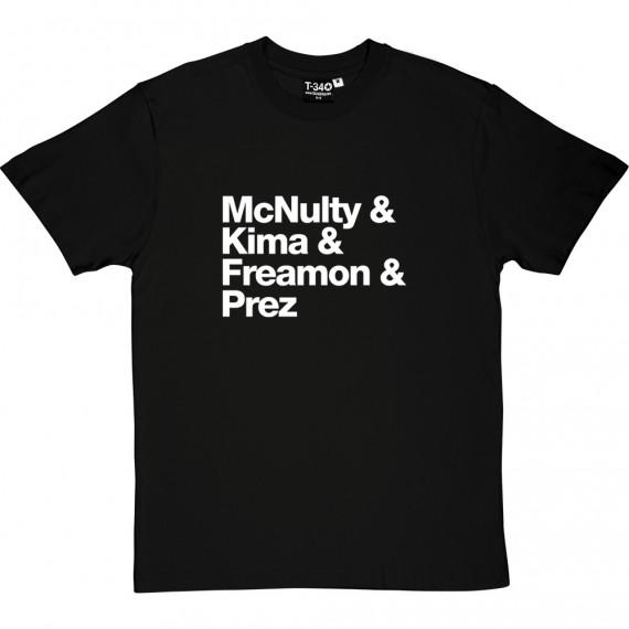 McNulty & Kima & Freamon & Prez T-Shirt