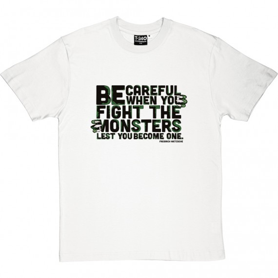 "Friedrich Nietzsche ""Monsters"" Quote T-Shirt"