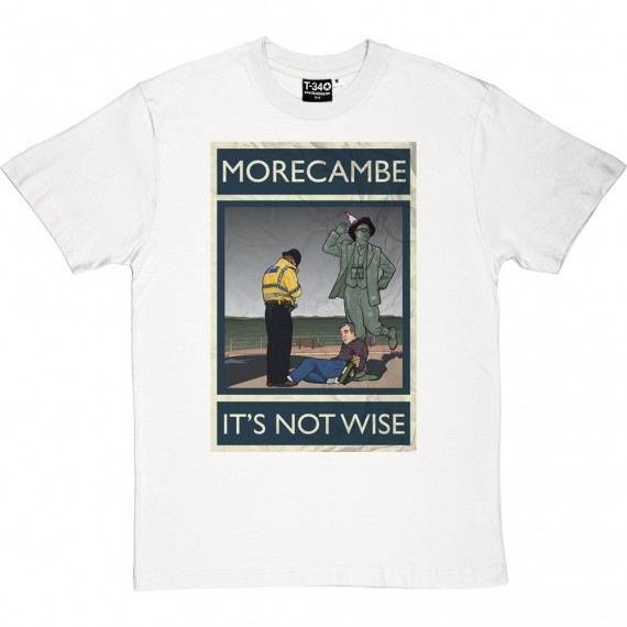 Morecambe: It's Not Wise T-Shirt