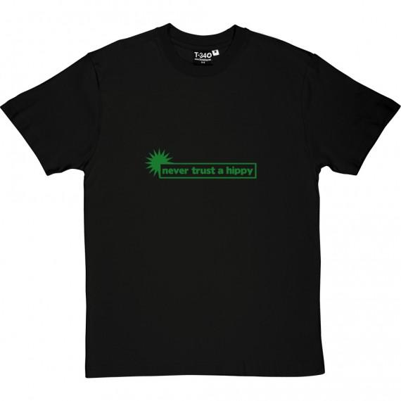 Never Trust A Hippy T-Shirt