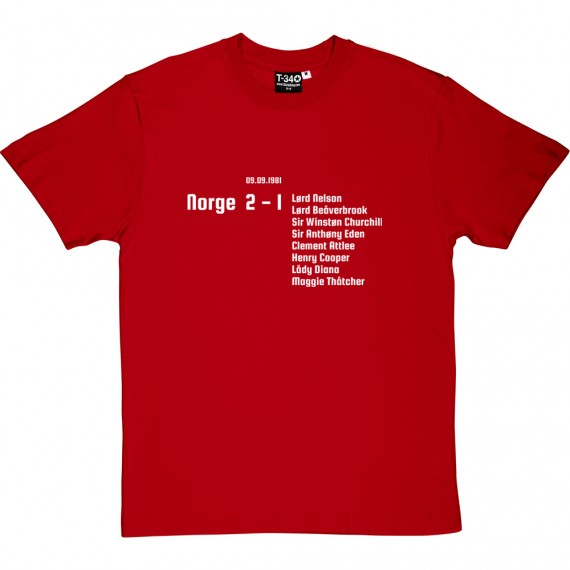 Norge 2 - England 1 (Your Boys Took One Hell Of A Beating) T-Shirt