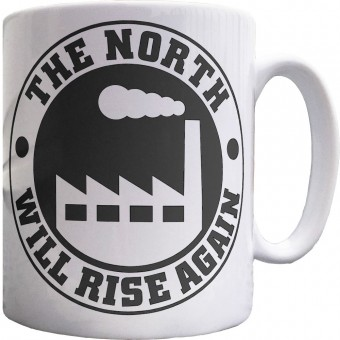 The North Will Rise Again (Factory) Ceramic Mug