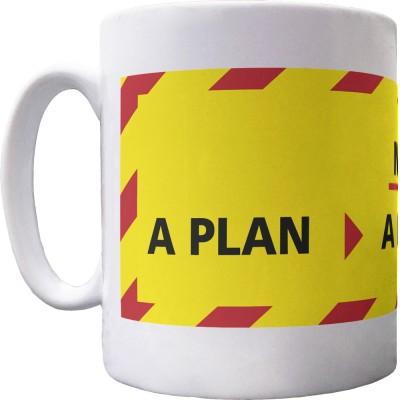 Not a Plan, Not a Lert, Not a Clue Ceramic Mug