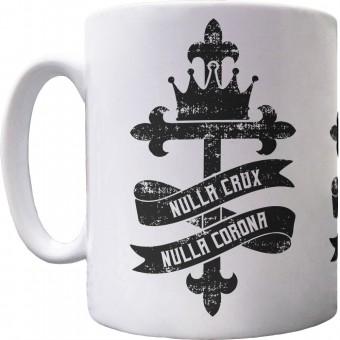 Nulla Crux, Nulla Corona Ceramic Mug