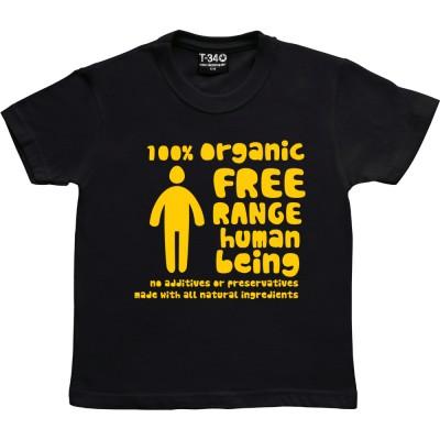 100% Organic Free Range Human Being
