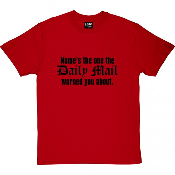Personalised I'm The One The Daily Mail Warned You About T-Shirt