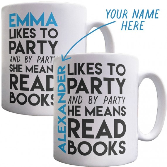 Personalised I Like To Party (And By Party I Mean Read Books) Ceramic Mug