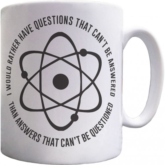 I Would Rather Have Questions That Cannot Be Answered... Ceramic Mug