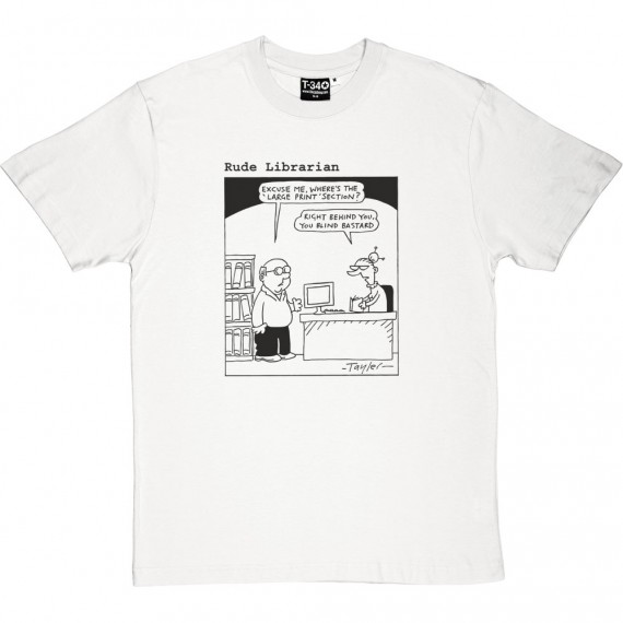 Rude Librarian: Large Print T-Shirt