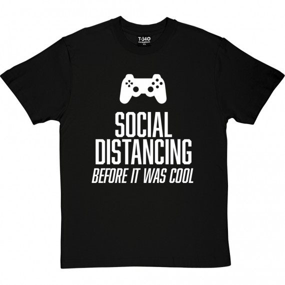 Social Distancing Before It Was Cool (Gamer) T-Shirt