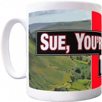 Sue, You're Shouting At Tea Ceramic Mug