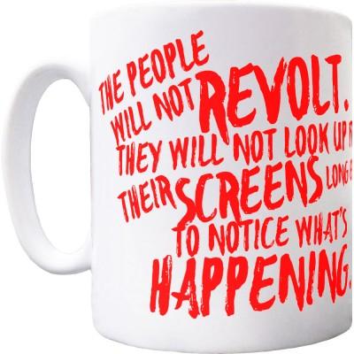 The People Will Not Revolt Ceramic Mug