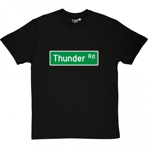 Thunder Road Street Sign T-Shirt