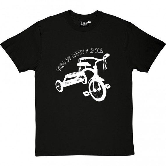 This Is How I Roll: Tricycle T-Shirt